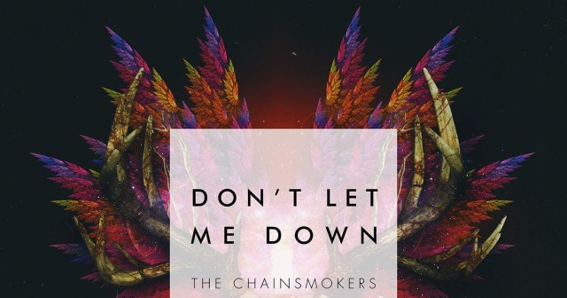 Don't Let Me Down (feat. Daya) - Single